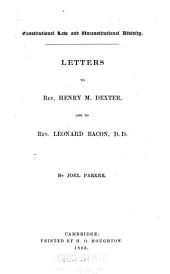 Constitutional Law and Unconstitutional Divinity: Letters to Rev. Henry M. Dexter, and to Rev. Leonard Bacon, Part 4