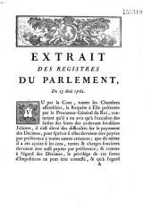 Extrait des registres... Du 13 août 1762 [Que les décimes, dus par les Jésuites à raison de leurs biens, soient payés par privilège sur toute autre créance]
