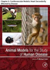 Animal Models for the Study of Human Disease: Chapter 9. Cardiovascular Models: Heart Secondarily Affected by Disease