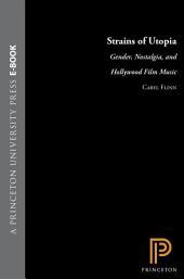 Strains of Utopia: Gender, Nostalgia, and Hollywood Film Music