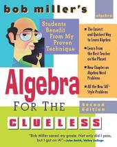 Bob Miller's Algebra for the Clueless, 2nd edition: Edition 2