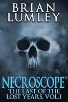 Necroscope  The Last of the Lost Years  Vol  1 PDF