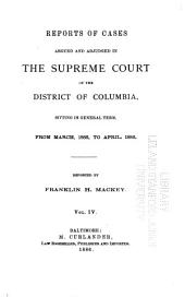Reports of Cases Argued and Adjudged in the Supreme Court of the District of Columbia: Sitting in General Term, from June 14, 1880, to [June 20, 1892], Volume 15