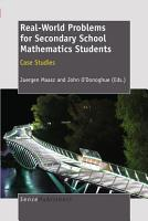 Real World Problems for Secondary School Mathematics Students PDF