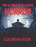 The Ultimate Classic Horror Coloring Book