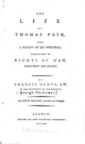 The life of Thomas Pain: with a review of his writings, particularly of Rights of man, parts first and second