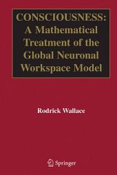 Consciousness: A Mathematical Treatment of the Global Neuronal Workspace Model