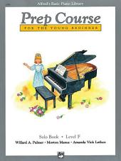 Alfred's Basic Piano Prep Course: Solo Book F