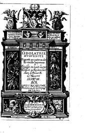 L' Idolatrie Hugenotte ...