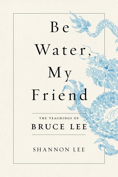 Download Be Water  My Friend Book