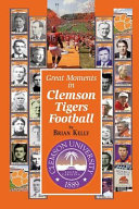 Great Moments in Clemson Tigers Football