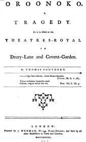 Oroonoko: A Tragedy. As it is Acted at the Theatres-Royal in Drury-Lane and Covent-Garden. By Thomas Southern