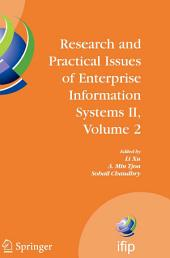 Research and Practical Issues of Enterprise Information Systems II Volume 2: IFIP TC 8 WG 8.9 International Conference on Research and Practical Issues of Enterprise Information Systems (CONFENIS 2007), October 14-16, 2007, Beijing, China
