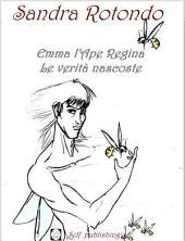 Emma L' ape regina Le verità nascoste Prequel: Volume 2