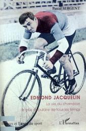 Edmond Jacquelin: La vie du champion le plus populaire de tous les temps