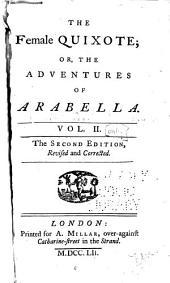 The Female Quixote, Or, The Adventures of Arabella: Volume 2