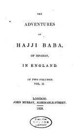 The Adventures of Hajji Baba, of Ispahan, in England: In two volumes, Volume 2