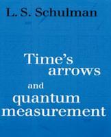 Time s Arrows and Quantum Measurement PDF