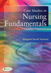 Case Studies In Nursing Fundamentals Book PDF