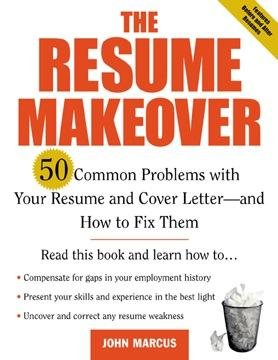 The Resume Makeover  50 Common Problems With Resumes and Cover Letters   and How to Fix Them