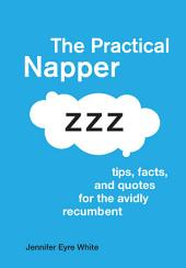 The Practical Napper: Tips, Facts, and Quotes for the Avidly Recumbent