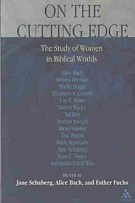 On the Cutting Edge  The Study of Women in the Biblical World PDF