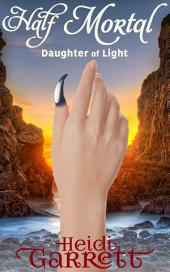 Half Mortal: Daughter of Light #2