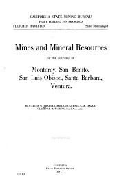 Mines and Mineral Resources of the Counties of Monterey, Santa Benito, San Luis Obispo, Santa Barbara, Ventura