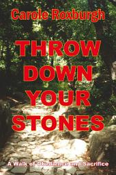 Throw Down Your Stones: A Walk of Obedience and Sacrifice