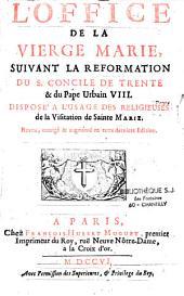 L'office de la Vierge Marie, suivant la réforme du Concile de Trente et du Pape Urbain VIII disposé à l'usage des religieuses de la visitation de Ste Marie