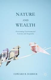 Nature and Wealth: Overcoming Environmental Scarcity and Inequality