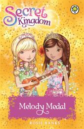 Secret Kingdom: Melody Medal: Book 28