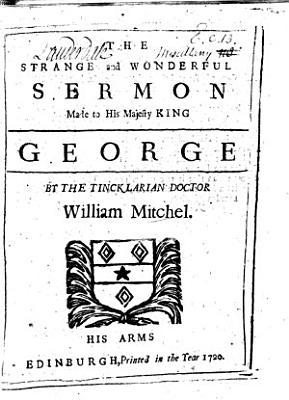 The Strange and Wonderful Sermon Made to     King George PDF