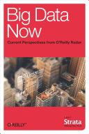 Big Data Now: Current Perspectives from O'Reilly Radar by O'Reilly Radar Team