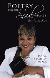 Poetry for the Soul: Volume 1: Prose from the Heart, Volume 1