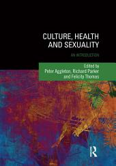 Culture, Health and Sexuality: An Introduction