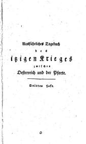 Ausfuhrliches Tagebuch des Itzigen Krieges Zwischen Oesterreich und der Pforte