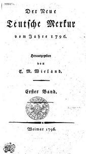 Der Neue Teutsche Merkur vom Jahr 1796: Erster Band