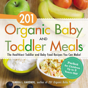 201 Organic Baby and Toddler Meals Book