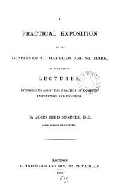 A practical exposition of the Gospels of st. Matthew and st. Mark, in the form of lects