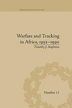 Warfare and Tracking in Africa  1952   1990 PDF