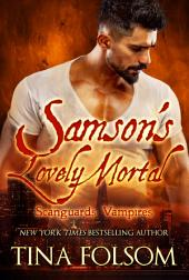 Samson's Lovely Mortal (Scanguards Vampires #1)