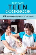 The Easy Teen Cookbook