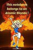 This Notebook Belongs to an Atomic Blonde   PDF