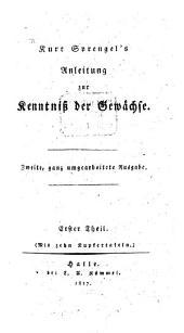 Anleitung zur Kenntniß der Gewächse: Band 1