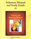 Student Solutions Manual and Study Guide for Fundamentals of Futures and Options Markets PDF