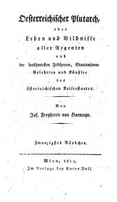 Oesterreichischer Plutarch, oder, Leben und Bildnisse aller Regenten und der berühmtesten Feldherren, Staatsmänner, Gelehrten und Künstler des österreichischen Kaiserstaates. 20 Bändchen