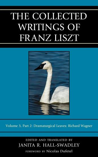 The Collected Writings of Franz Liszt PDF