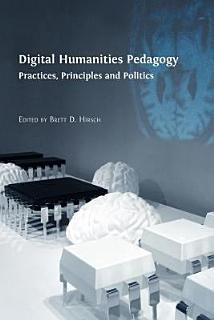 Digital Humanities Pedagogy Book
