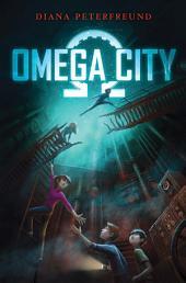 Omega City: Volume 1